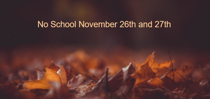 Image of Leaves with text: No school November 26th and 27th