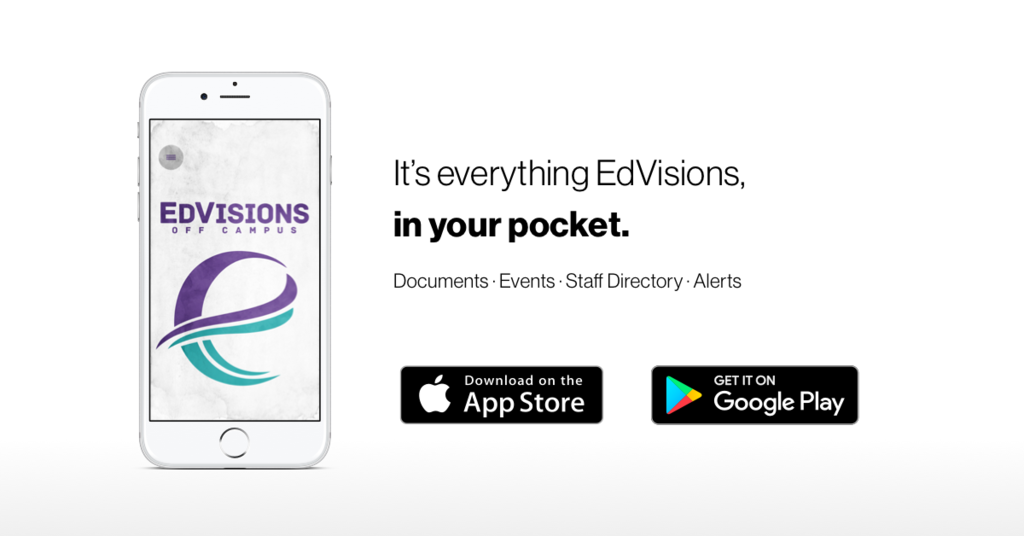"picture with words: It's everything EdViisons in your pocket.  download at app store or google play.  ""EdVisions Off Campus"""