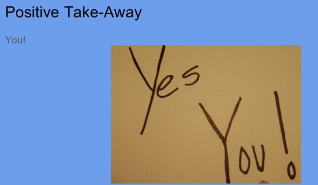 Positive Take away- you!