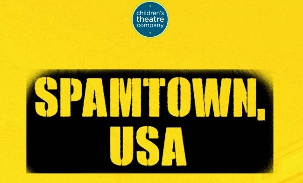 "Image says ""Children's theatre company ""Spamtown, USA"""