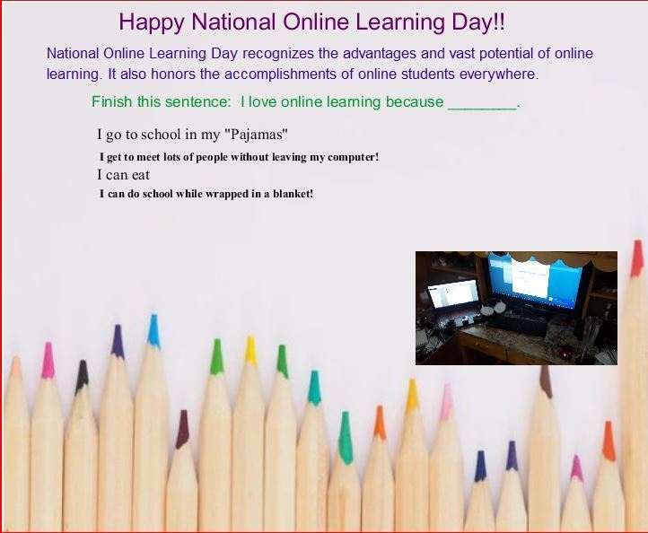 "Image of colored pencils on white back ground with text ""Complete this sentence: I love online learning because ______"" and responses ""I can go to school in my pajamas, I can go to school while wrapped in a blanket."""