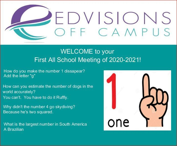 "Image of purple and teal EdVisions Off Campus logo with text ""Welcome to your first all school meeting of 2020-2021"""